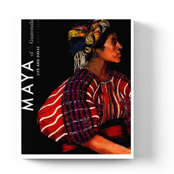Maya of Guatemala Life and Dress = Maya de Guatemala vida y traje