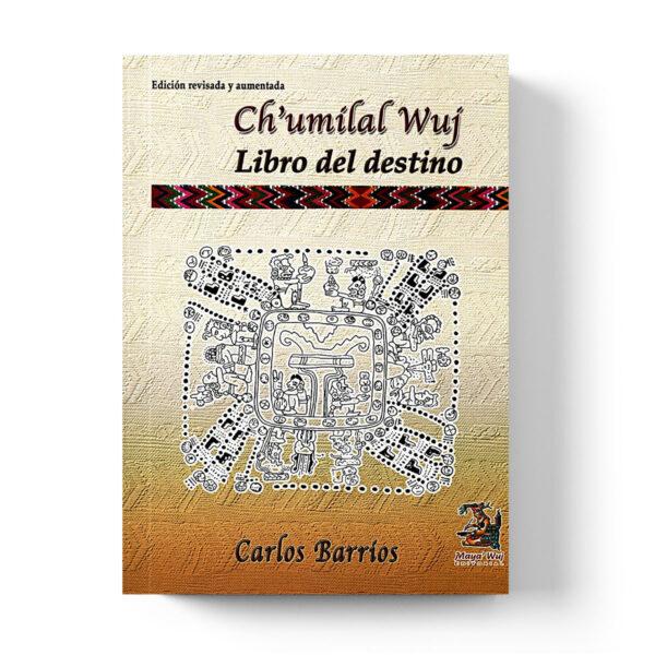 Ch'umilal wuj = Libro del destino: astrología maya